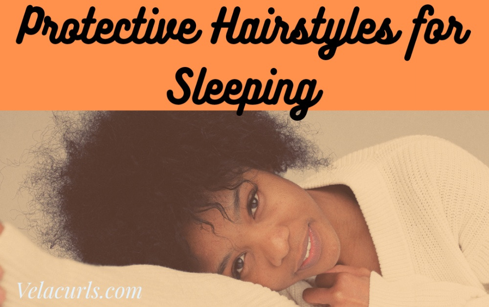 protective hairstyles for sleeping velacurls